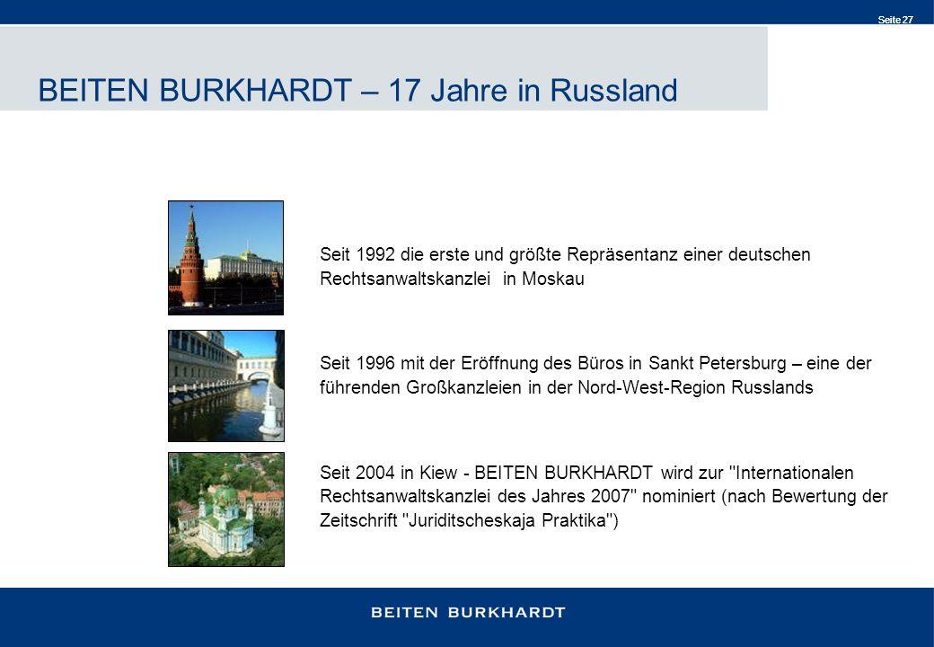 Seite 27 Seit 1992 die erste und größte Repräsentanz einer deutschen Rechtsanwaltskanzlei in Moskau Seit 1996 mit der Eröffnung des Büros in Sankt Pet