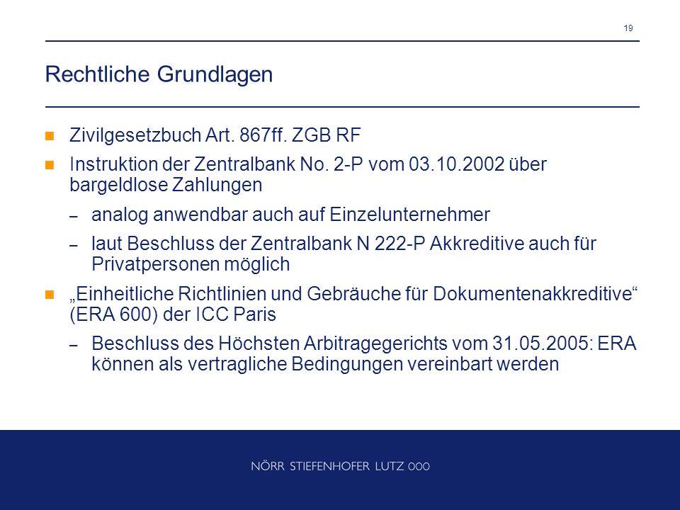 19 Rechtliche Grundlagen Zivilgesetzbuch Art. 867ff. ZGB RF Instruktion der Zentralbank No. 2-P vom 03.10.2002 über bargeldlose Zahlungen – analog anw