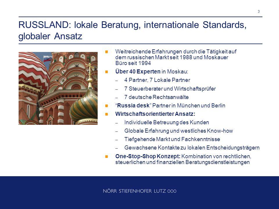3 RUSSLAND: lokale Beratung, internationale Standards, globaler Ansatz Weitreichende Erfahrungen durch die Tätigkeit auf dem russischen Markt seit 198