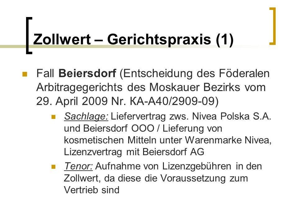 Zollwert – Gerichtspraxis (1) Fall Beiersdorf (Entscheidung des Föderalen Arbitragegerichts des Moskauer Bezirks vom 29. April 2009 Nr. КА-А40/2909-09