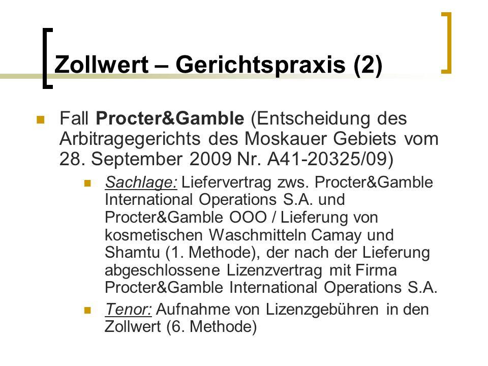 Zollwert – Gerichtspraxis (2) Fall Procter&Gamble (Entscheidung des Arbitragegerichts des Moskauer Gebiets vom 28. September 2009 Nr. А41-20325/09) Sa