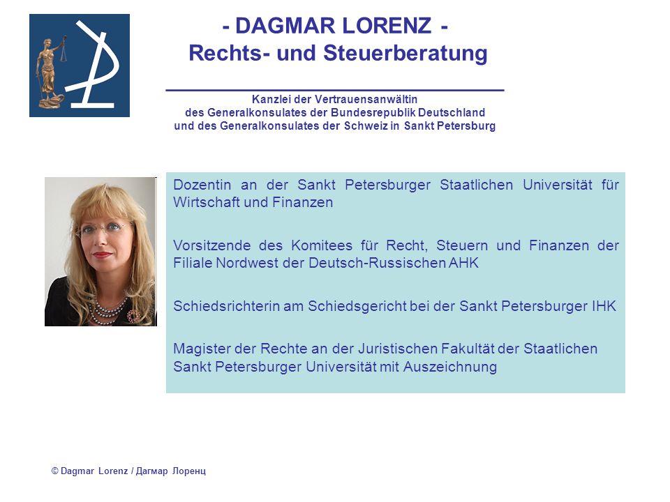 - DAGMAR LORENZ - Rechts- und Steuerberatung ___________________________ Kanzlei der Vertrauensanwältin des Generalkonsulates der Bundesrepublik Deuts