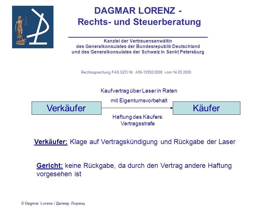 DAGMAR LORENZ - Rechts- und Steuerberatung ___________________________ Kanzlei der Vertrauensanwältin des Generalkonsulates der Bundesrepublik Deutschland und des Generalkonsulates der Schweiz in Sankt Petersburg Veräußerung der Sache durch den Käufer trotz Eigentumsvorbehaltes: Herausgabeanspruch gegen den Besitzer oder Schadenersatzanspruch gegen den Käufer © Dagmar Lorenz / Дагмар Лоренц