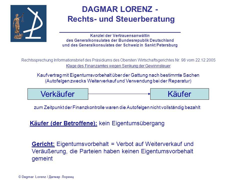 DAGMAR LORENZ - Rechts- und Steuerberatung ___________________________ Kanzlei der Vertrauensanwältin des Generalkonsulates der Bundesrepublik Deutschland und des Generalkonsulates der Schweiz in Sankt Petersburg Herausgabeanspruch (Vindikationsklage) kaum möglich, da: der Verkäufer den Besitz über die Sache freiwillig abgibt Anderes, wenn Dritter die Sache unentgeltlich erlangt hat Wenn die Sache nicht durch den Eigentümer veräußert wurde – keine Klage auf Nichtigkeit, sondern Herausgabeanspruch gegen den Besitzer © Dagmar Lorenz / Дагмар Лоренц