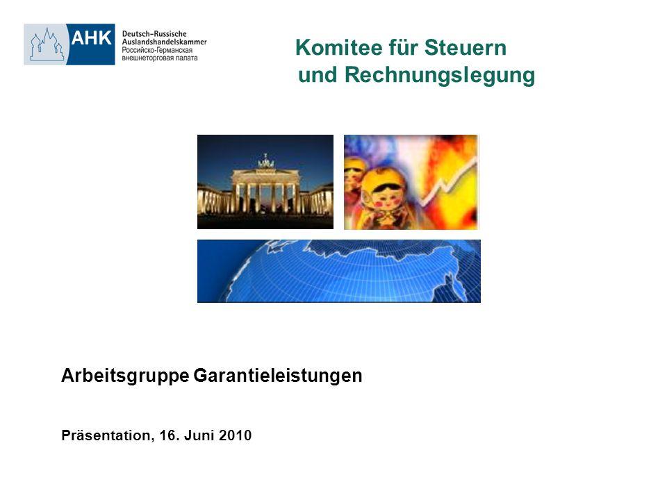 Arbeitsgruppe Garantieleistungen Präsentation, 16. Juni 2010 Komitee für Steuern und Rechnungslegung