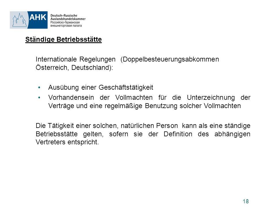 18 Ständige Betriebsstätte Internationale Regelungen (Doppelbesteuerungsabkommen Österreich, Deutschland): Ausübung einer Geschäftstätigkeit Vorhanden