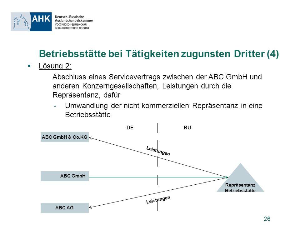 26 Betriebsstätte bei Tätigkeiten zugunsten Dritter (4) Lösung 2: Abschluss eines Servicevertrags zwischen der ABC GmbH und anderen Konzerngesellschaf