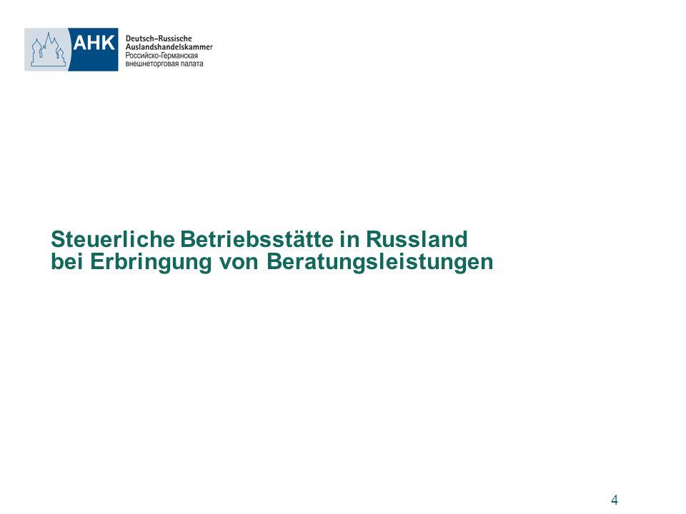 4 Steuerliche Betriebsstätte in Russland bei Erbringung von Beratungsleistungen