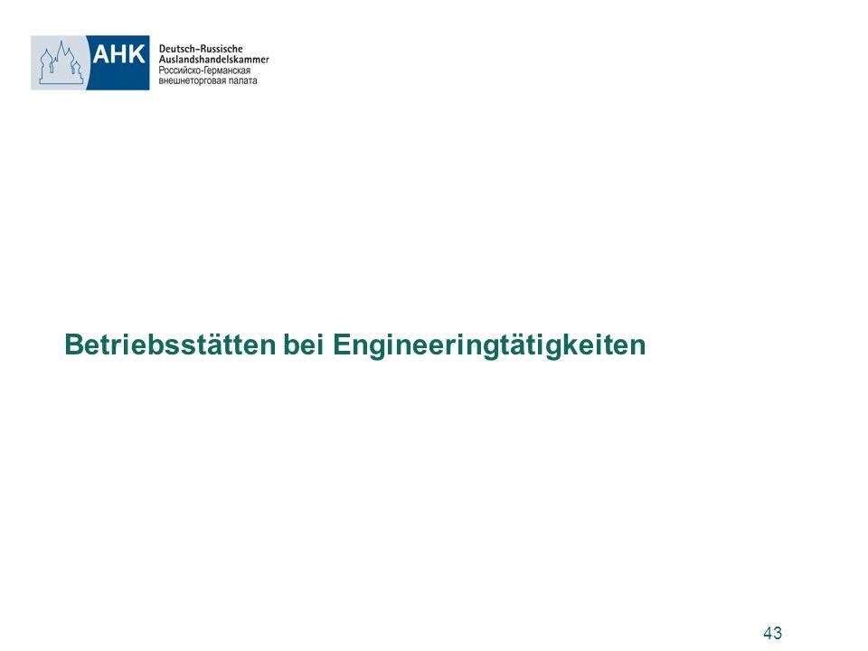 43 Betriebsstätten bei Engineeringtätigkeiten