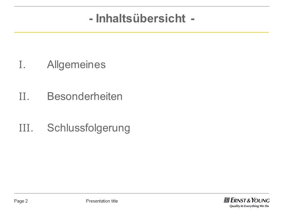 Presentation titlePage 2 - Inhaltsübersicht - I. Allgemeines II.