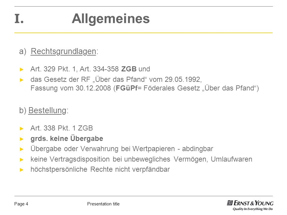 Presentation titlePage 4 I. Allgemeines a) Rechtsgrundlagen: Art.