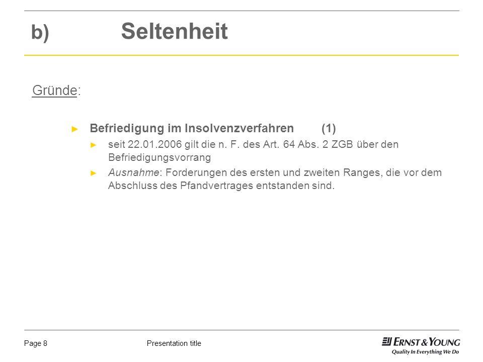 Presentation titlePage 8 b) Seltenheit Gründe: Befriedigung im Insolvenzverfahren (1) seit 22.01.2006 gilt die n.