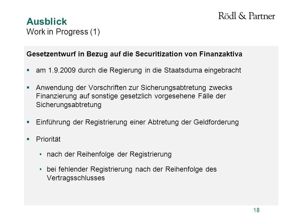 18 Gesetzentwurf in Bezug auf die Securitization von Finanzaktiva am 1.9.2009 durch die Regierung in die Staatsduma eingebracht Anwendung der Vorschri
