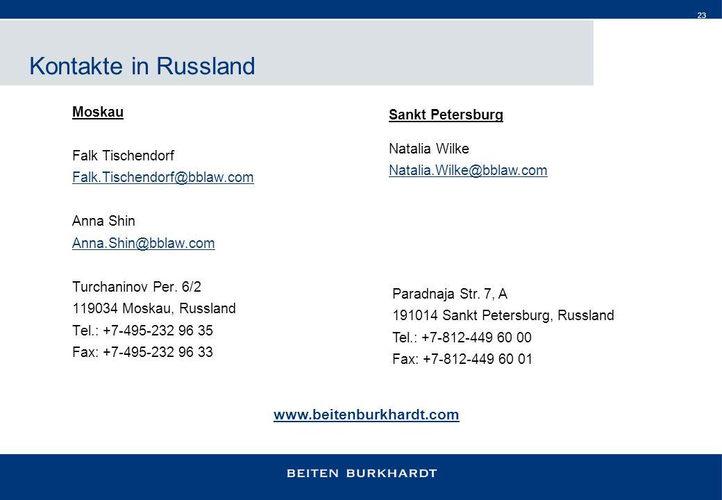 23 Kontakte in Russland Moskau Falk Tischendorf Falk.Tischendorf@bblaw.com Anna Shin Anna.Shin@bblaw.com Turchaninov Per. 6/2 119034 Moskau, Russland