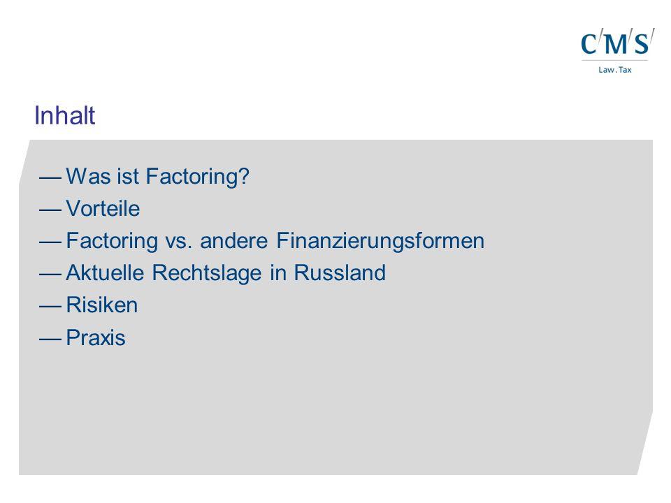 Inhalt Was ist Factoring.Vorteile Factoring vs.