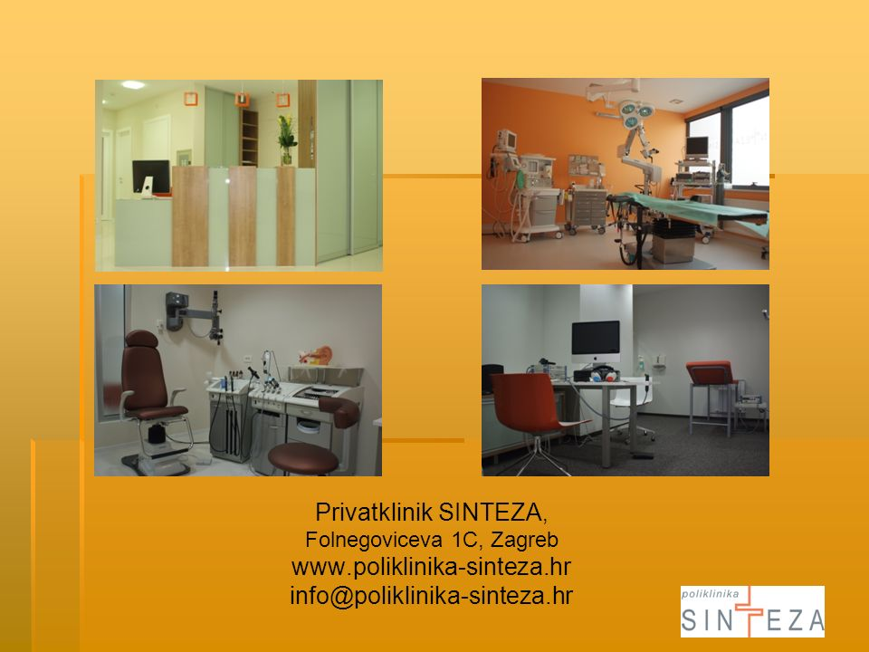Privatklinik SINTEZA, Folnegoviceva 1C, Zagreb www.poliklinika-sinteza.hr info@poliklinika-sinteza.hr