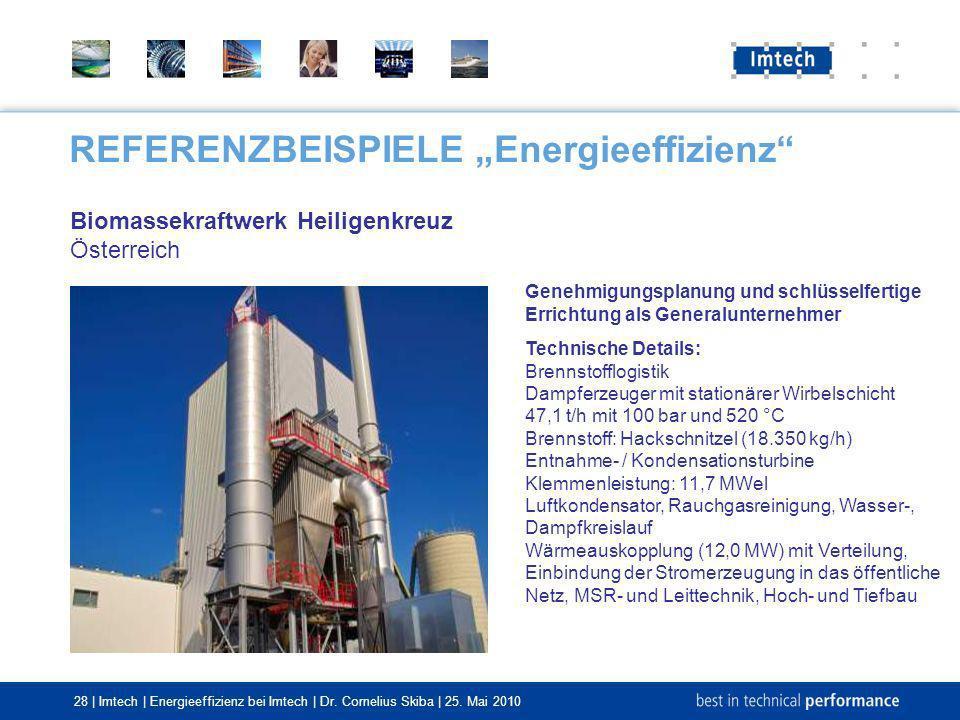 28 | Imtech | Energieeffizienz bei Imtech | Dr. Cornelius Skiba | 25. Mai 2010 REFERENZBEISPIELE Energieeffizienz Biomassekraftwerk Heiligenkreuz Öste