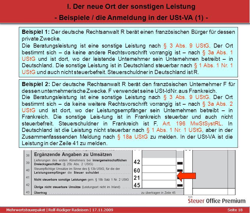 Titel der Präsentation | Autor | 01.01.2008Seite 18 Mehrwertsteuerpaket | Rolf-Rüdiger Radeisen | 17.11.2009 Seite 18 I. Der neue Ort der sonstigen Le