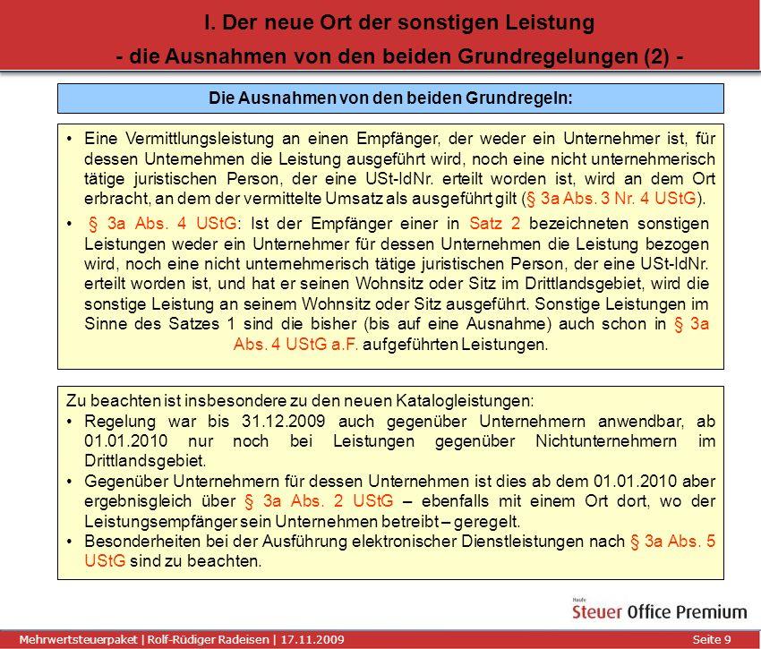 Titel der Präsentation | Autor | 01.01.2008Seite 10 Mehrwertsteuerpaket | Rolf-Rüdiger Radeisen | 17.11.2009 Seite 10 I.