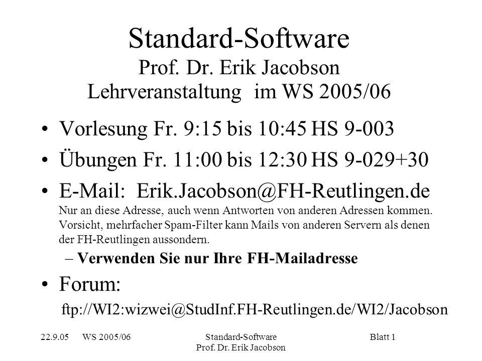 22.9.05 WS 2005/06Standard-Software Prof. Dr. Erik Jacobson Blatt 1 Standard-Software Prof.