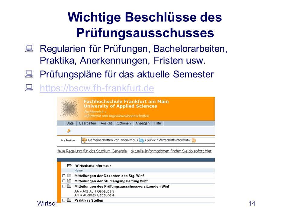 Wirtschaftsinformatik International: Aufbau und Prüfungen14 Wichtige Beschlüsse des Prüfungsausschusses Regularien für Prüfungen, Bachelorarbeiten, Pr
