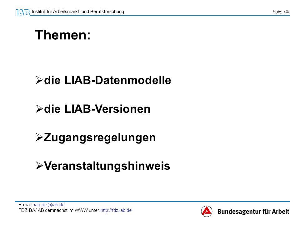 Institut für Arbeitsmarkt- und Berufsforschung E-mail: iab.fdz@iab.de FDZ-BA/IAB demnächst im WWW unter http://fdz.iab.de Folie 3 Institut für Arbeitsmarkt- und Berufsforschung Die LIAB-Datenmodelle (I) entstehen aus der Verbindung der Beschäftigten-Leistungs- empfänger-Historik-Datei (BLH) des IAB mit dem IAB- Betriebspanel Das IAB-Betriebspanel ist eine Arbeitgeberbefragung in derzeit etwa 16.000 Betrieben aller Betriebsgrößenklassen und Wirtschaftszweige (disproportional geschichtete Stichprobe, die Großbetriebe überrepräsentiert) die BLH entspricht in Aufbau, Struktur und Inhalt der Daten weitestgehend der IAB-Beschäftigtenstichprobe (IABS), ist aber im Gegensatz zur IABS nur schwach anonymisiert