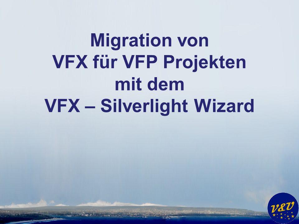 Migration von VFX für VFP Projekten mit dem VFX – Silverlight Wizard