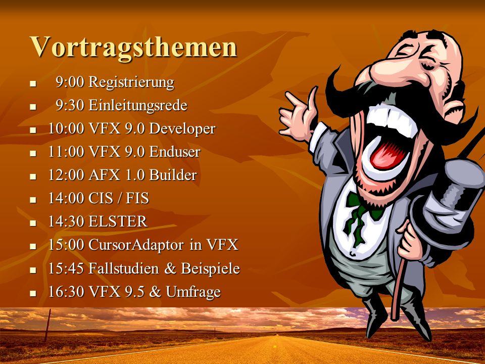 Vortragsthemen 9:00 Registrierung 9:00 Registrierung 9:30 Einleitungsrede 9:30 Einleitungsrede 10:00 VFX 9.0 Developer 10:00 VFX 9.0 Developer 11:00 V