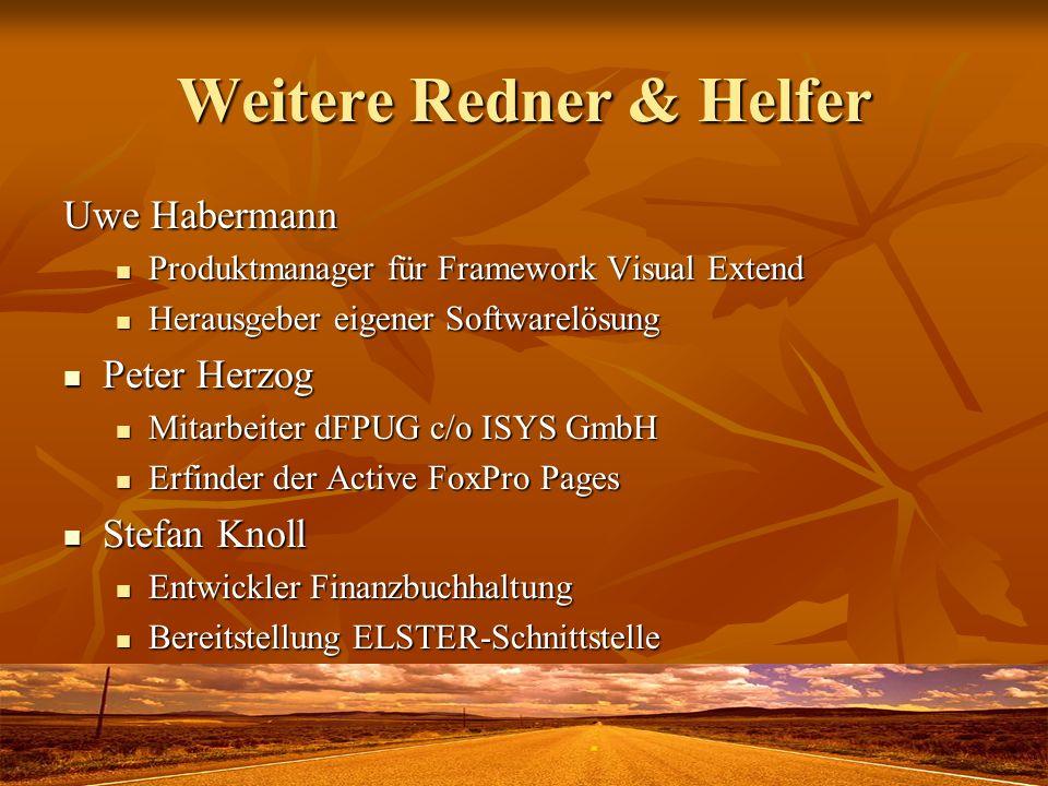 Weitere Redner & Helfer Uwe Habermann Produktmanager für Framework Visual Extend Produktmanager für Framework Visual Extend Herausgeber eigener Softwa