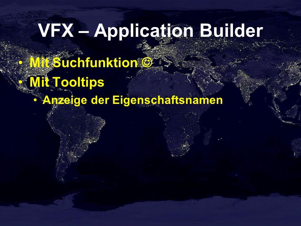 VFX – Application Builder Mit Suchfunktion Mit Tooltips Anzeige der Eigenschaftsnamen