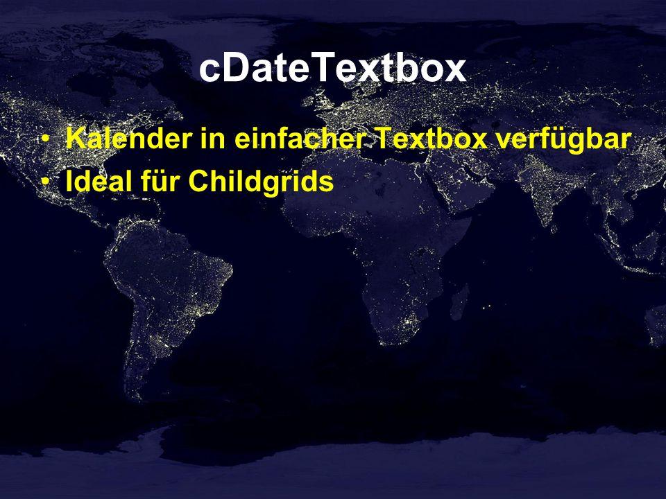 cDateTextbox Kalender in einfacher Textbox verfügbar Ideal für Childgrids