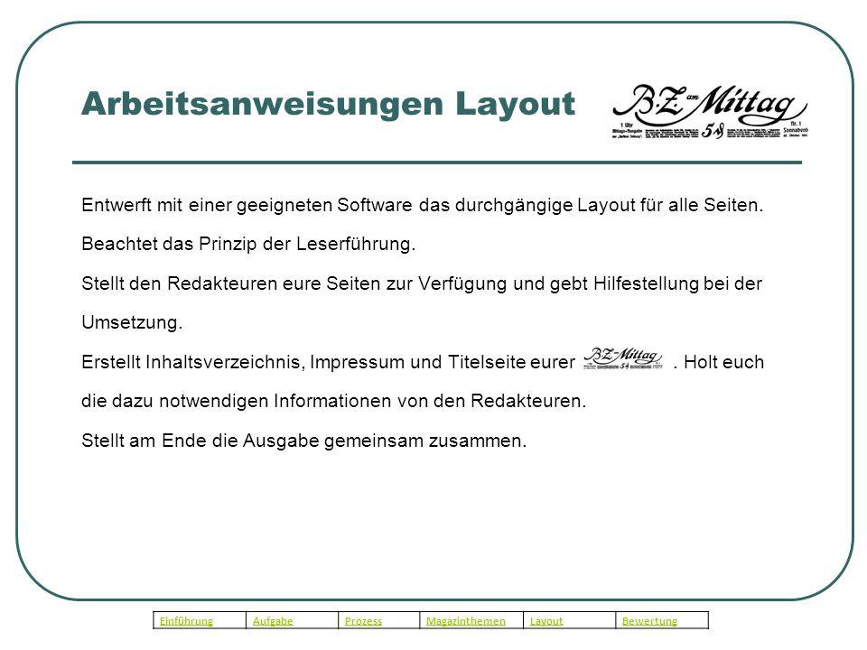 Arbeitsanweisungen Layout Entwerft mit einer geeigneten Software das durchgängige Layout für alle Seiten.