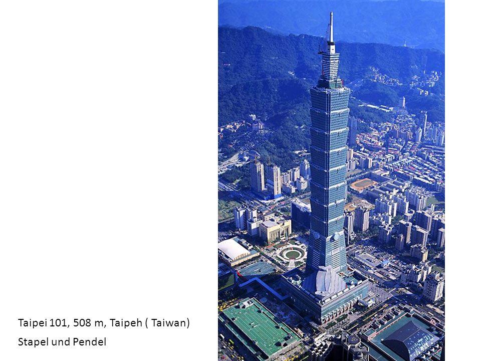 Taipei 101, 508 m, Taipeh ( Taiwan) Stapel und Pendel