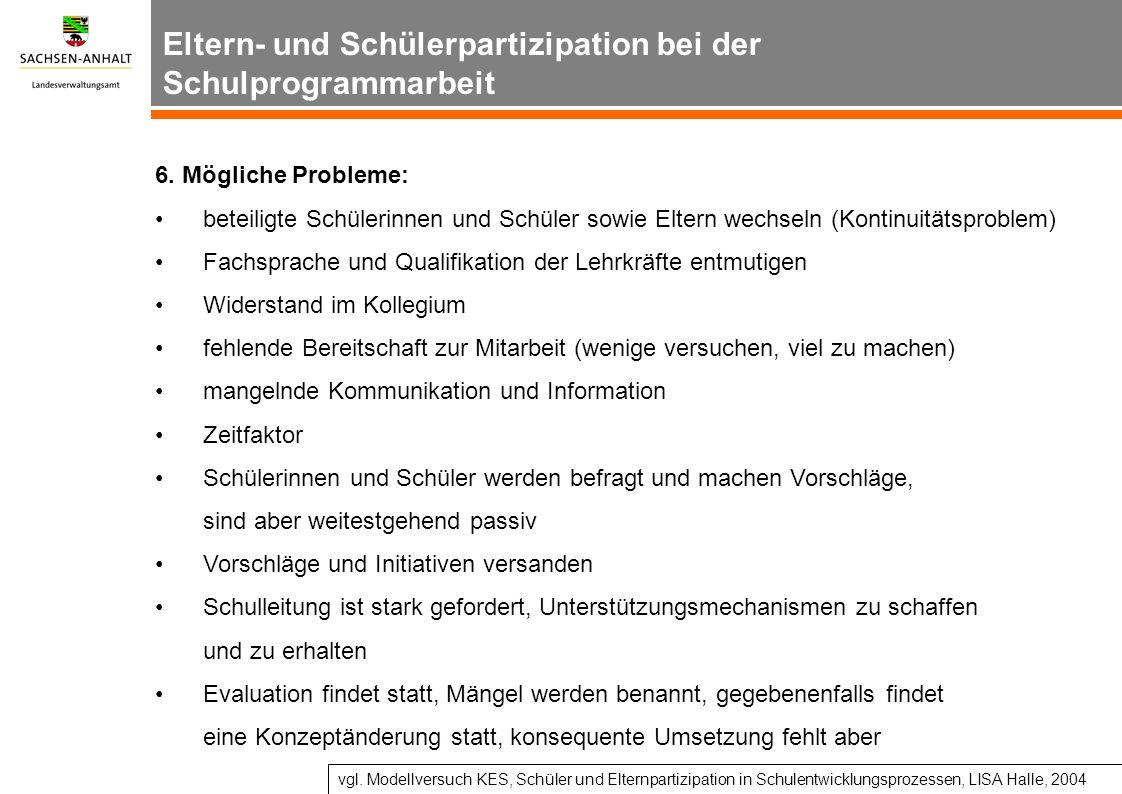 Eltern- und Schülerpartizipation bei der Schulprogrammarbeit 6. Mögliche Probleme: beteiligte Schülerinnen und Schüler sowie Eltern wechseln (Kontinui