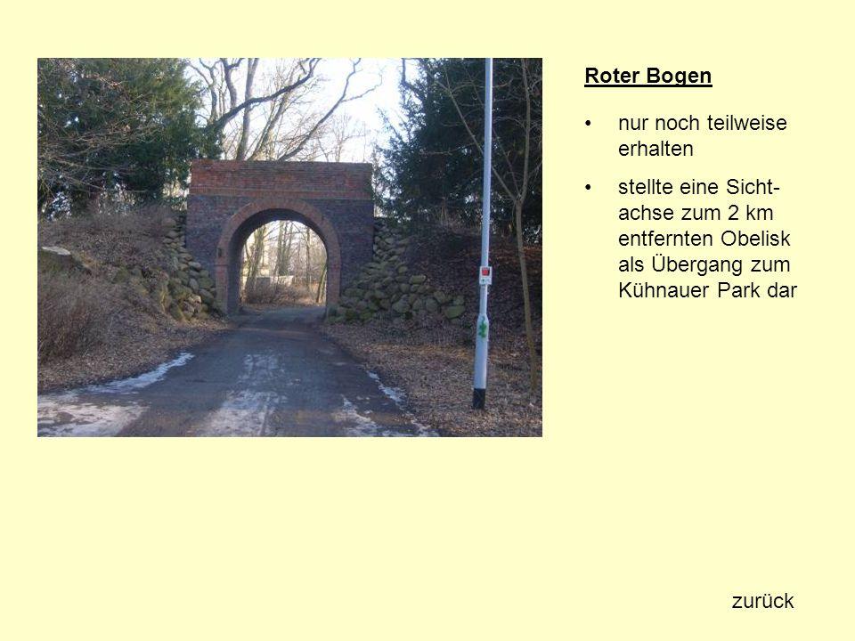 Roter Bogen nur noch teilweise erhalten stellte eine Sicht- achse zum 2 km entfernten Obelisk als Übergang zum Kühnauer Park dar zurück