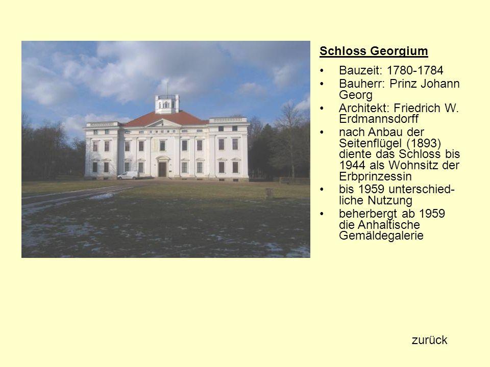 Schloss Georgium Bauzeit: 1780-1784 Bauherr: Prinz Johann Georg Architekt: Friedrich W. Erdmannsdorff nach Anbau der Seitenflügel (1893) diente das Sc