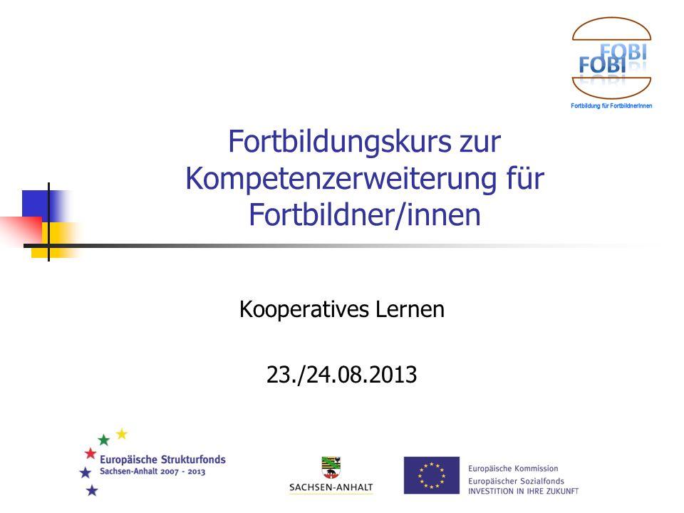 Fortbildungskurs zur Kompetenzerweiterung für Fortbildner/innen Kooperatives Lernen 23./24.08.2013