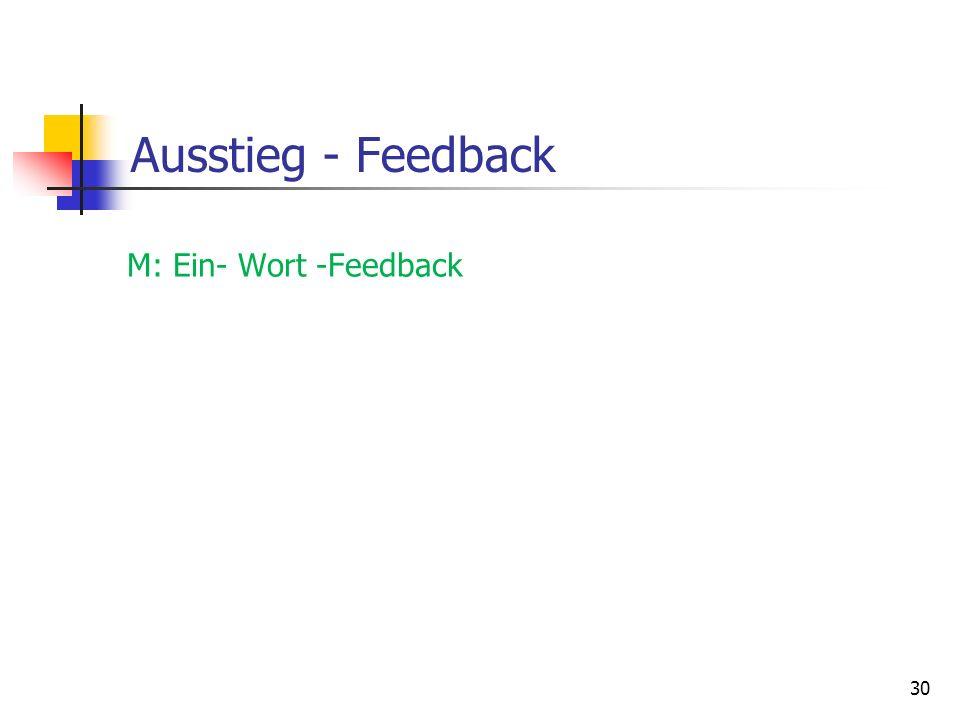 Ausstieg - Feedback M: Ein- Wort -Feedback 30