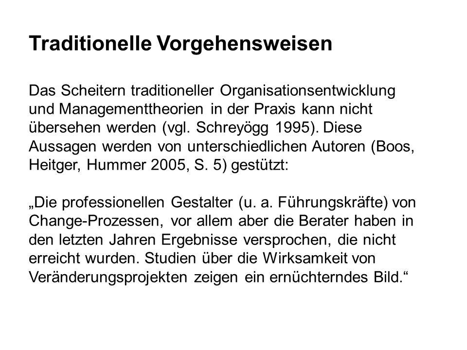 Traditionelle Vorgehensweisen Das Scheitern traditioneller Organisationsentwicklung und Managementtheorien in der Praxis kann nicht übersehen werden (vgl.