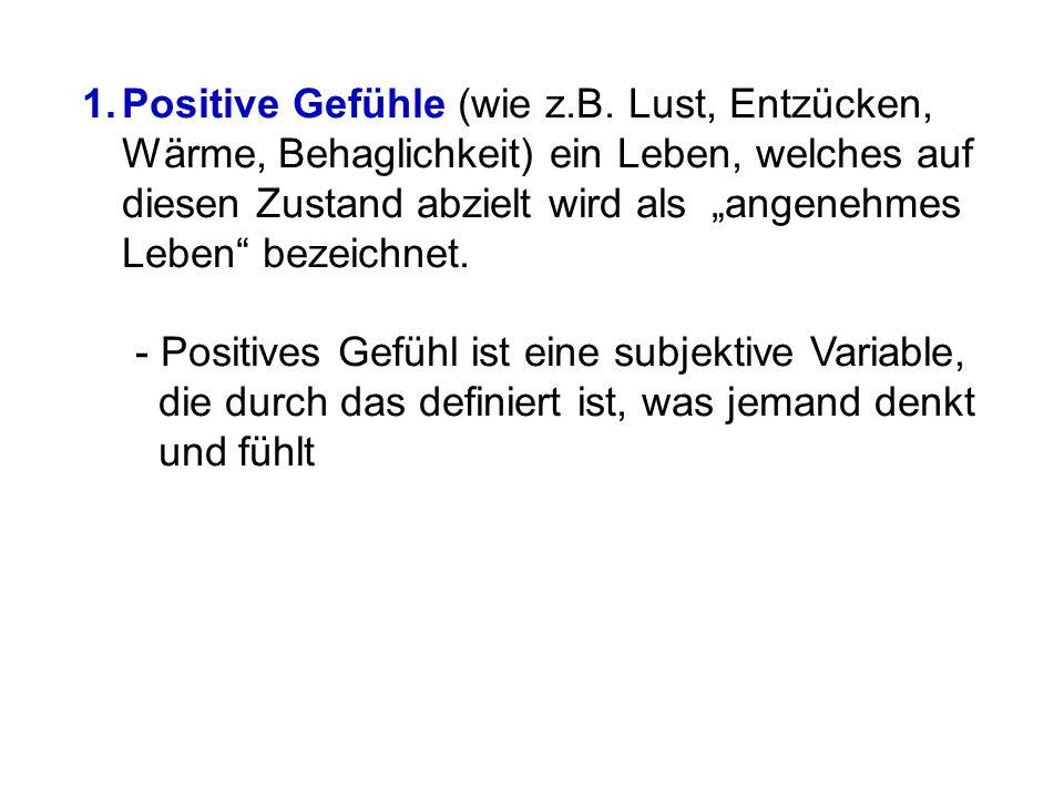 1.Positive Gefühle (wie z.B.