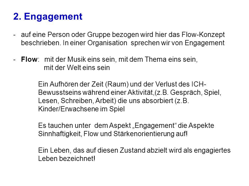 2.Engagement -auf eine Person oder Gruppe bezogen wird hier das Flow-Konzept beschrieben.