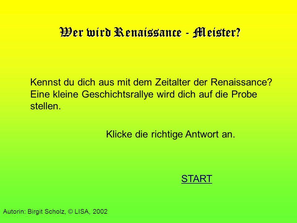 Pech gehabt, deine Antwort war leider falsch. zurück © LISA, 2002