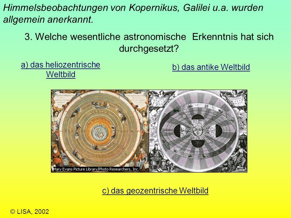 3.Welche wesentliche astronomische Erkenntnis hat sich durchgesetzt.