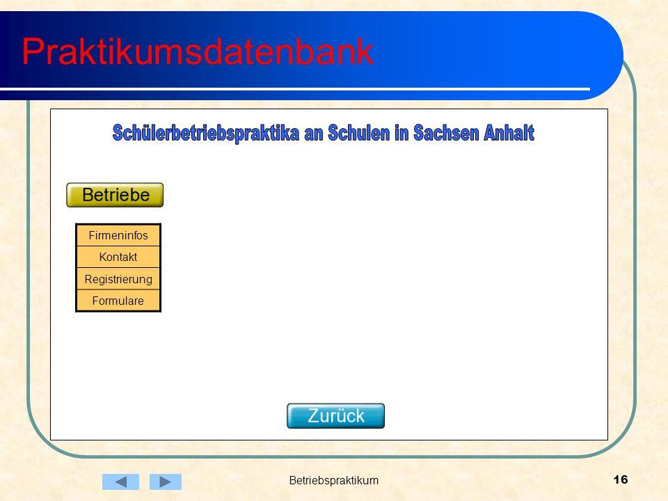 Betriebspraktikum16 Praktikumsdatenbank Firmeninfos Kontakt Registrierung Formulare