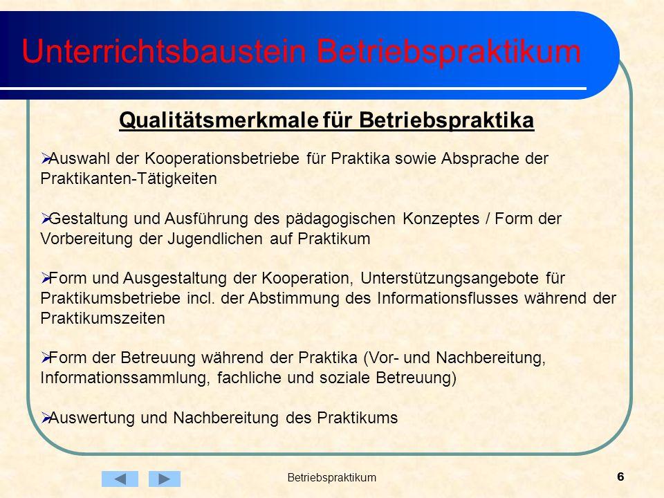 Betriebspraktikum6 Unterrichtsbaustein Betriebspraktikum Auswahl der Kooperationsbetriebe für Praktika sowie Absprache der Praktikanten-Tätigkeiten Ge
