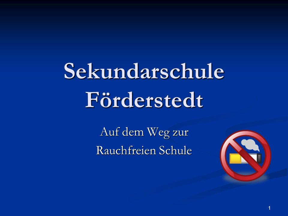 1 Sekundarschule Förderstedt Auf dem Weg zur Rauchfreien Schule