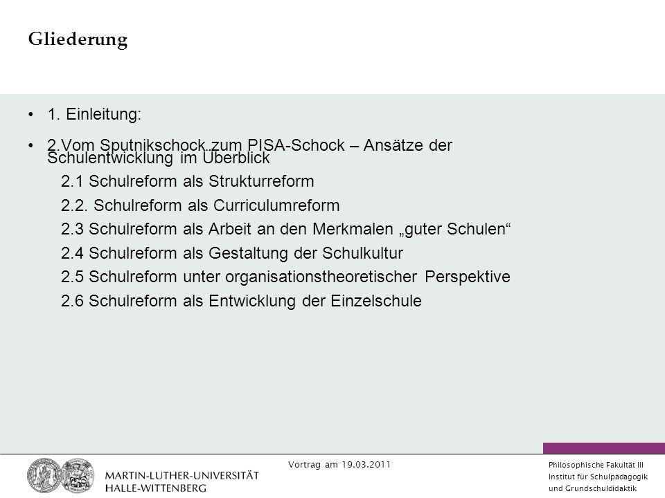 Vortrag am 19.03.2011 Philosophische Fakultät III Institut für Schulpädagogik und Grundschuldidaktik Gliederung 3.