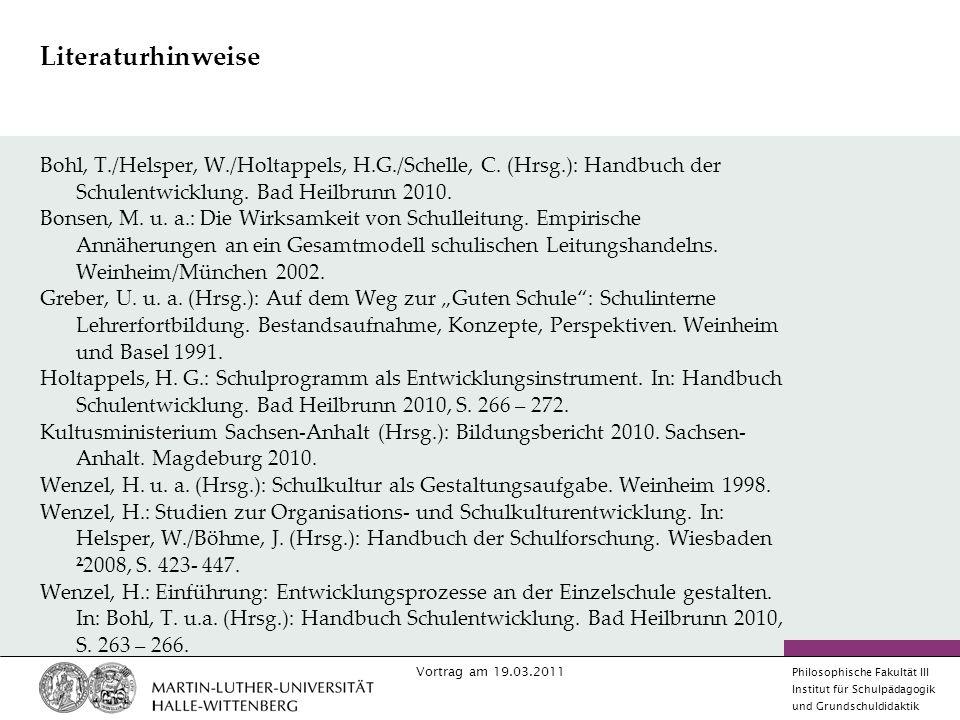 Vortrag am 19.03.2011 Philosophische Fakultät III Institut für Schulpädagogik und Grundschuldidaktik Literaturhinweise Bohl, T./Helsper, W./Holtappels, H.G./Schelle, C.