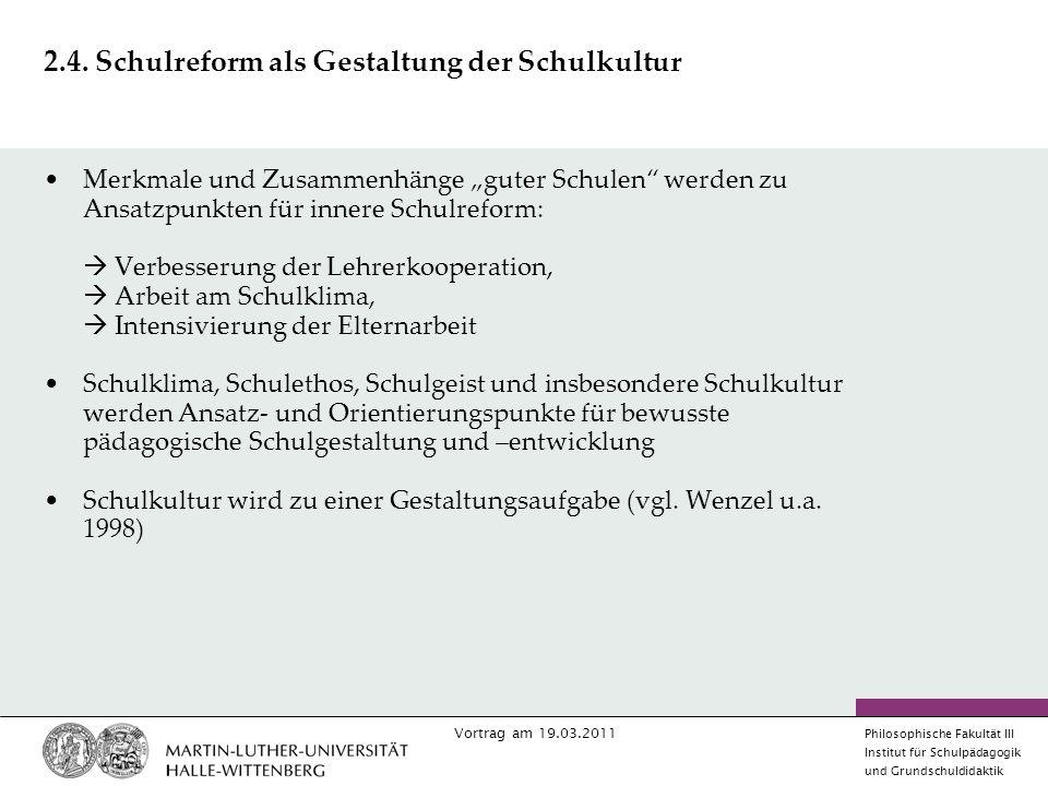 Vortrag am 19.03.2011 Philosophische Fakultät III Institut für Schulpädagogik und Grundschuldidaktik 2.4.