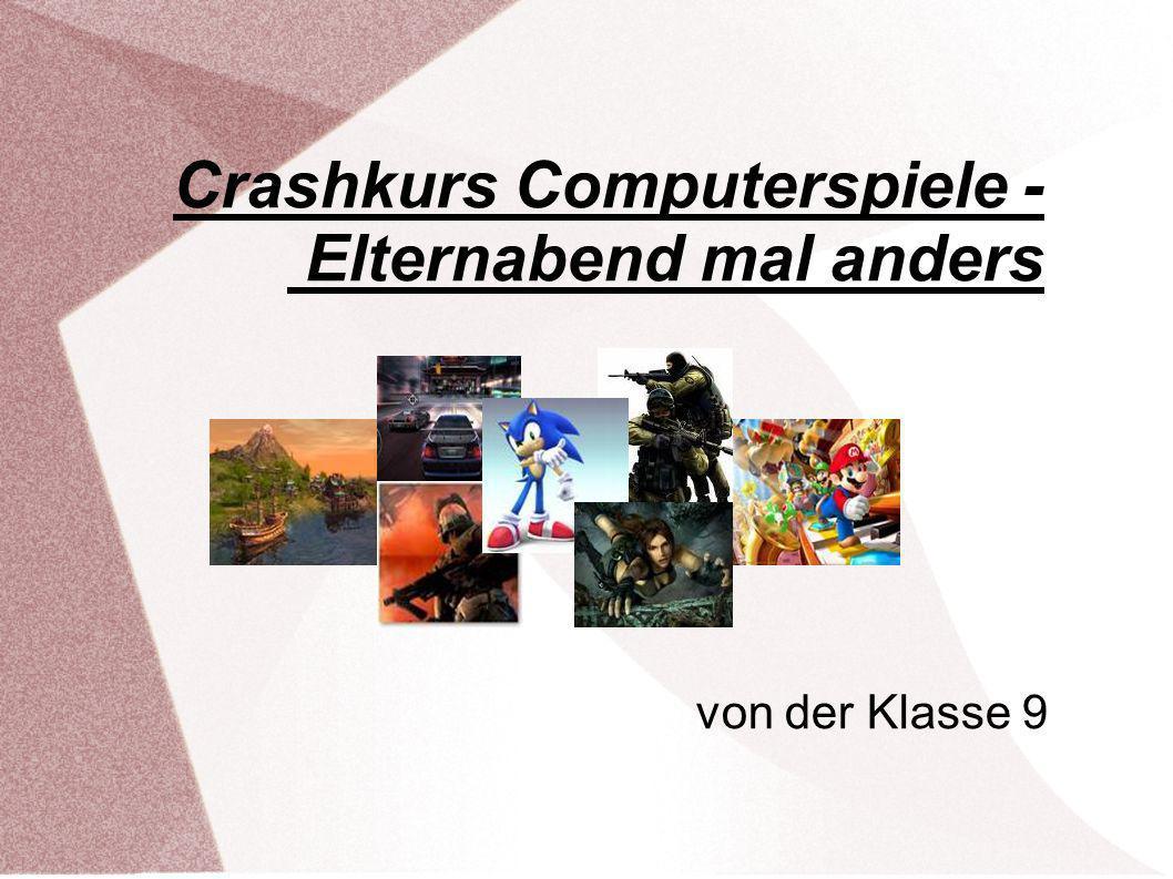 Crashkurs Computerspiele - Elternabend mal anders von der Klasse 9